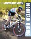 Mountain Biking (Adrenaline Rush) - Paul Mason