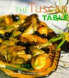 The Tuscan Table - Jane Newdick, Lyn Rutherford, Sandra Lane