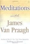 Meditations with James Van Praagh - James Van Praagh