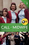 Call the Midwife: Farewell to the East End - Jennifer Worth