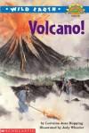 Wild Earth: Volcano! - Lorraine Jean Hopping, Jody Wheeler
