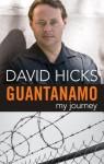 Guantanamo: My Journey - David Hicks