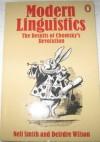 Modern Linguistics: The Results of Chomsky's Revolution - Neilson Voyne Smith, Deirdre Wilson