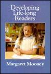 Developing Life Long Readers - Margaret Mooney