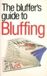 Bluffer's Guide To Bluffing (The Bluffer's Guides) - Books Ravette