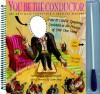 You Be the Conductor: The Armchair Conductor's Official Manual - Dan Carlinsky, Victor Borge, Ed Goodgold