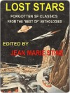 "Lost Stars: Forgotten SF Classics from the ""Best Of"" Anthologies - Jean Marie Stine"