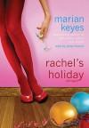 Rachel's Holiday - Marian Keyes, Anne Flosnik