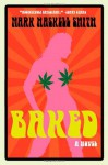 Baked - Mark Haskell Smith
