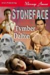 Stoneface (Siren Publishing Menage Amour) - Tymber Dalton