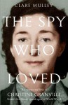 The Spy Who Loved - Clare Mulley