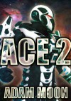 ACE 2 (Space Cadets) - Adam Moon