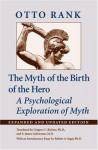 The Myth of the Birth of the Hero: A Psychological Exploration of Myth - Otto Rank
