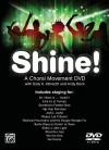 Shine! A Choral Movement DVD - Sally K. Albrecht, Andy Beck
