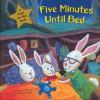 Five Minutes Until Bed - Dorothea DePrisco