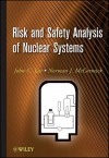 Risk and Safety Analysis of Nuclear Systems - John C. Lee, Norman J. McCormick