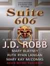 Suite 606 (includes In Death, #27.5) - J.D. Robb, Mary Blayney, Ruth Ryan Langan, Mary Kay McComan