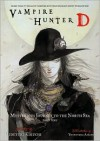 Vampire Hunter D Volume 07: Mysterious Journey to the North Sea - Part One - Hideyuki Kikuchi, Yoshitaka Amano