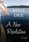 A New Resolution - Rose Dee