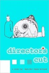 Director's Cut: A Novel - Jennifer Joyce Holland