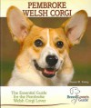 Pembroke Welsh Corgi: A Practical Guide for the Pembroke Welsh Corgi Lover (Breed Lover's Guide) - Susan M. Ewing
