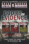 Bodies of Evidence (True Crime Collection): From the Case Files of Notorious USA - MR Gregg Olsen, Gregg Olsen, MS Rebecca Morris, Rebecca Morris