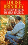 Autumn Comes to Mrs. Hazel - Louise Brindley