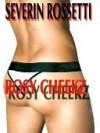 Rosy Cheekz - Severin Rossetti