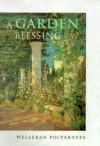A Garden Blessing - Welleran Poltarnees