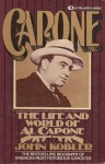 Capone: The Life and World of Al Capone - John Kobler