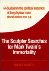 The Sculptor Searches for Mark Twain's Immortality - Walter Russell