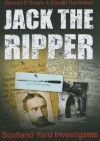Jack the Ripper: Scotland Yard Investigates - Stewart P. Evans, Donald Rumbelow