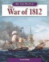 The War of 1812 - Lucia Raatma