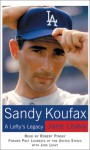 Sandy Koufax: A Lefty's Legacy - Jane Leavy, Robert Pinsky