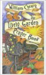 The Lively Garden Prayer Book - William Cleary