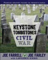 Keystone Tombstones Civil War: Famous Graves Found in Pennsylvania - Joe Farrell, Joe Farley, Lawrence Knorr
