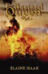 The Bastard Queen - Elaine Isaak