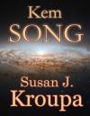Kem Song - Susan J. Kroupa