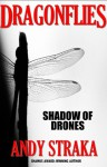 Dragonflies: Shadow of Drones (Book 1 of the Dragonflies Series) - Andy Straka