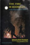 The Fire in Moonlight Stories from the Radical Faeries 1975-2010 - Mark Thompson