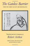The Gateless Barrier: The Wu-Men Kuan (Mumonkan) - Robert Aitken