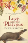 Love And The Platypus - Nicholas Drayson