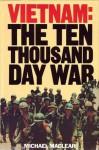 Vietnam: The Ten Thousand Day War - Michael Maclear