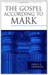 The Gospel according to Mark (Pillar New Testament Commentary) - James R. Edwards