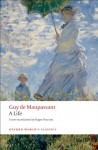 A Life: The Humble Truth (Oxford World's Classics) - Guy de Maupassant, Roger Pearson