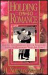 Holding on to Romance - H. Norman Wright, Kathi Macias