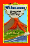 Volcanoes: Mountains That Blow Their Tops - Nicholas Nirgiotis, Michael Radencich