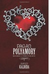 Pagan Polyamory: Becoming a Tribe of Hearts - Raven Kaldera