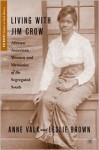 Living with Jim Crow: African American Women and Memories of the Segregated South - Anne Valk, Leslie Brown