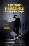 Il sangue non sbaglia - Antonio Manganelli, Iacopo Bruno